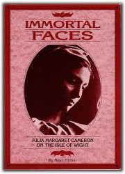 Immortal Faces, Julia Margaret Cameron On The Isle Of Wight By Brian Hinton